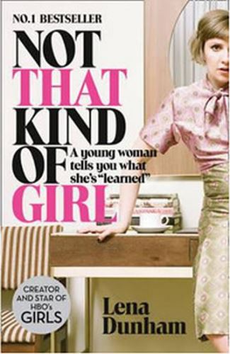 "Not That Kind of Girl: A Young Woman Tells You What She´s ""Learned"""