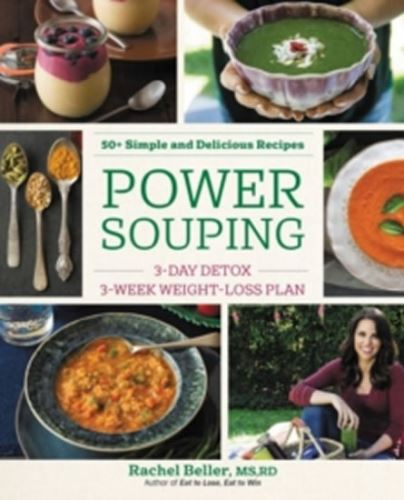 Power Souping - 3-Day Detox, 3-Week Weight-Loss Plan