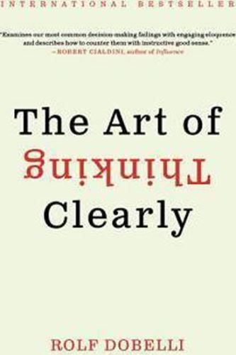 The Art of Thinking Clearly Intl