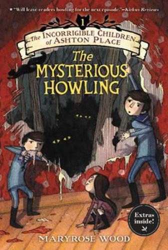 Incorrigible Children of Ashton Place - The Mysterious Howling