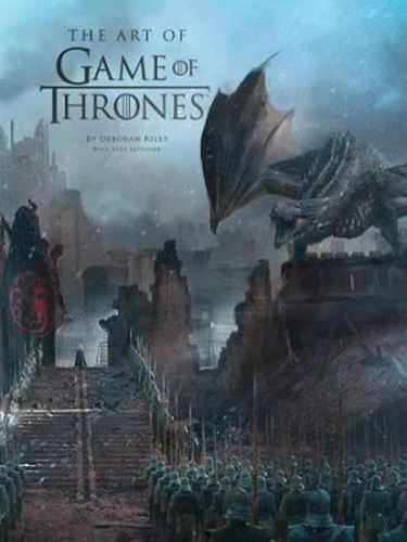 The Art of Game of Thrones : The Official Book of Design from Season 1 to Season 8
